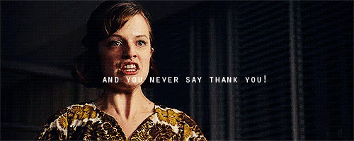 Mad Men - You never say thank you